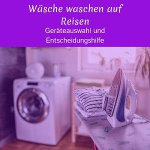 Frische Wäsche auf Reisen - Macht eine Waschmaschine im Wohnmobil Sinn?