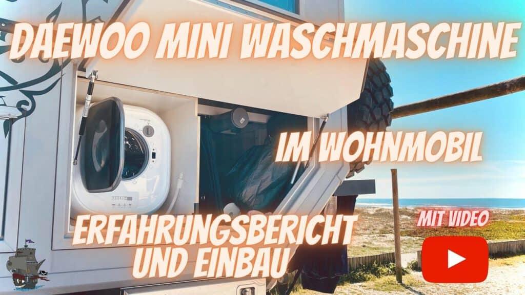 Die Daewoo mini Waschmaschine im Wohnmobil - Erfahrungsbericht und Einbau