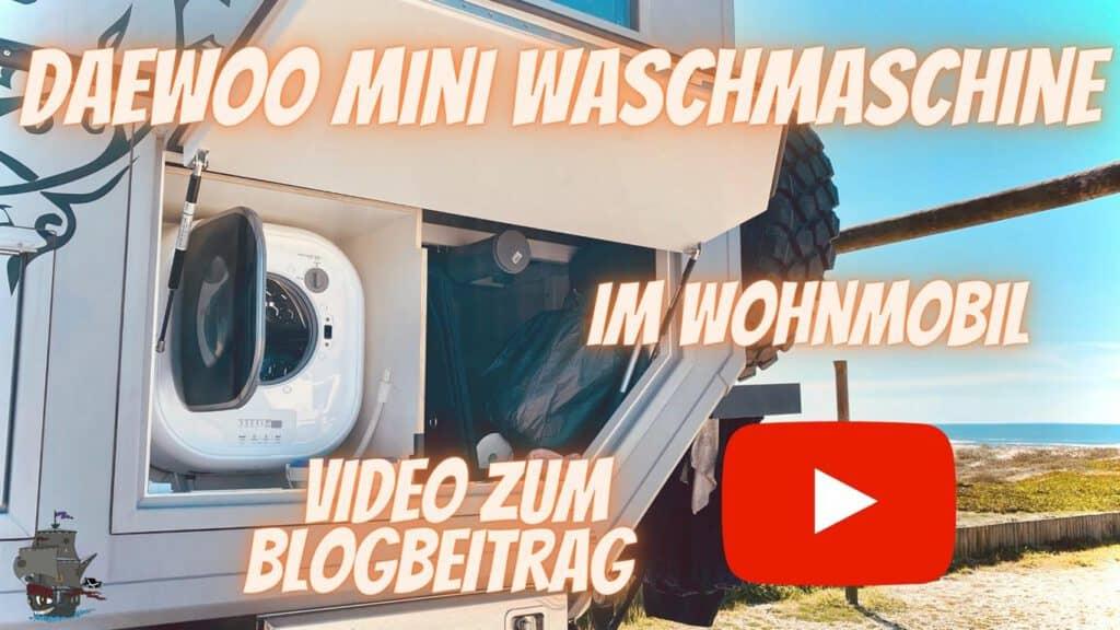 Die Daewoo mini Waschmaschine in unserem Wohnmobil im Video-Erfahrungsbericht
