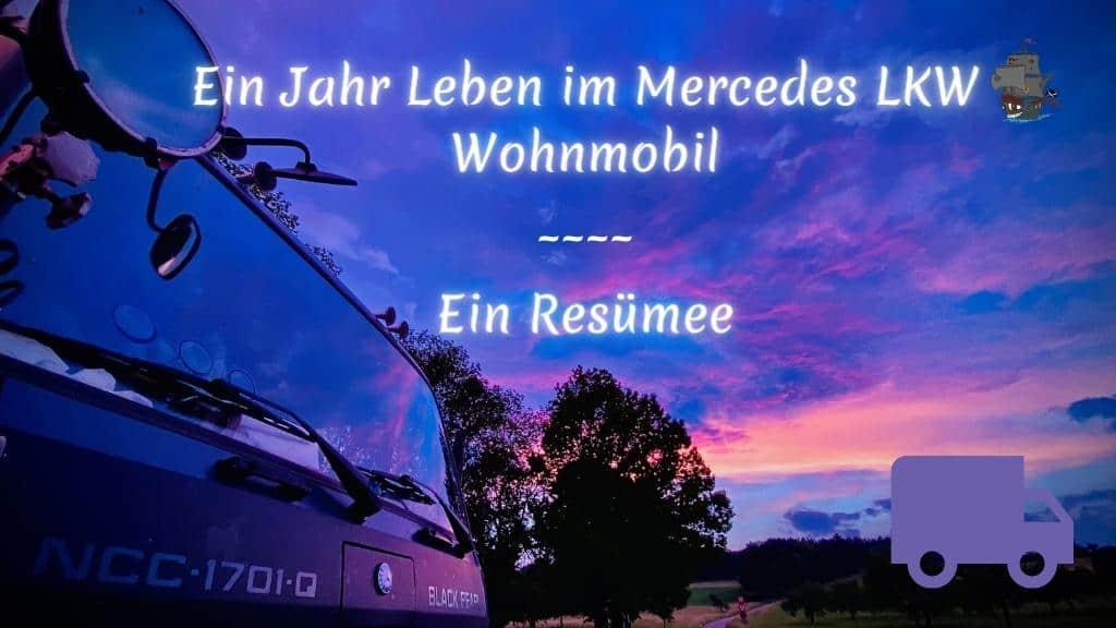 Ein Jahr Leben im Mercedes LKW Wohnmobil