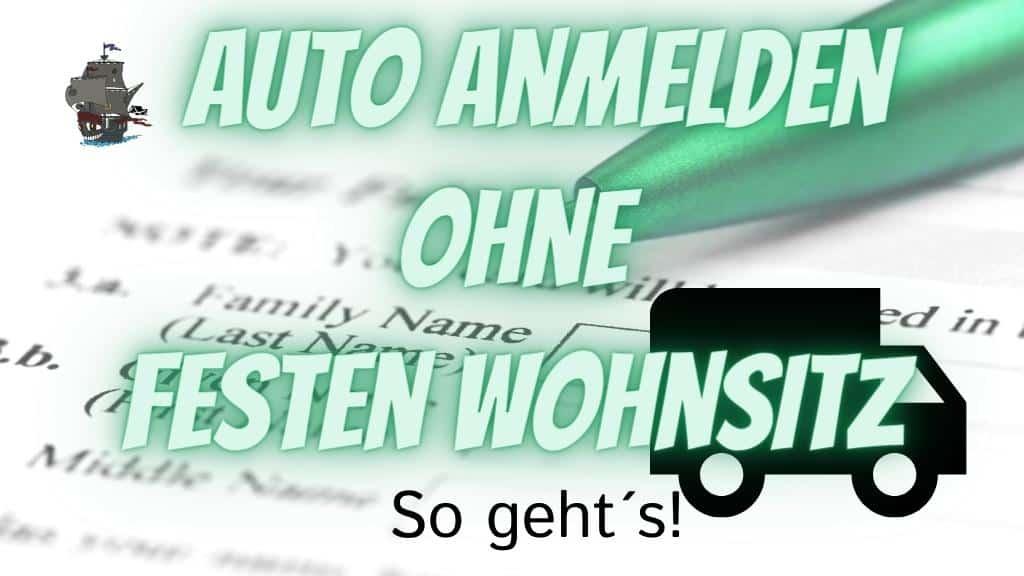 Du kannst dein Auto auch ohne festen Wohnsitz in Deutschland anmelden!