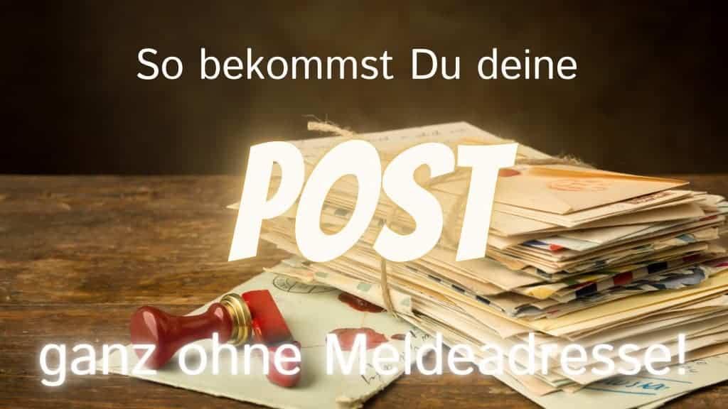 So bekommst Du deine Post ganz ohne Meldeadresse.